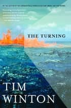 The Turning - Stories ebook by Tim Winton