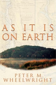 As It Is On Earth ebook by Peter M. Wheelwright