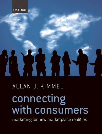 Connecting With Consumers - Marketing For New Marketplace Realities ebook by Allan J. Kimmel