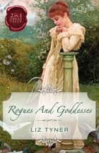 Rogues And Goddesses ebook by Liz Tyner