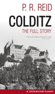 Colditz - The Full Story ebook by P. R. Reid