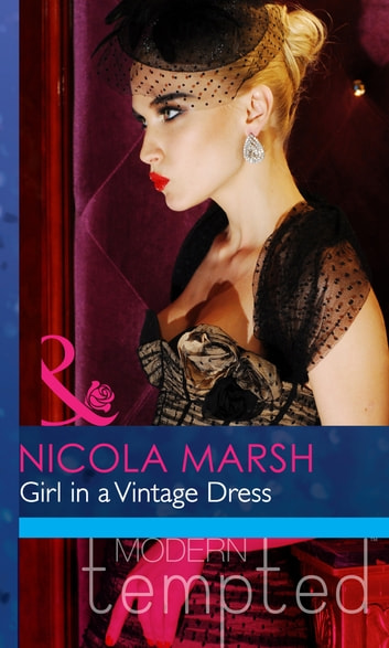Girl in a Vintage Dress (Mills & Boon Modern Heat) ebook by Nicola Marsh
