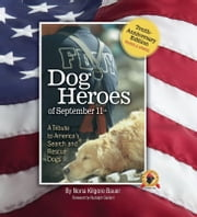 Dog Heroes of September 11th - A Tribute to America's Search and Rescue Dogs ebook by Nona Kilgore Bauer,Rudy Giuliani