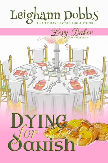 Dying For Danish (A Lexy Baker Bakery Cozy Mystery) ebook by Leighann Dobbs