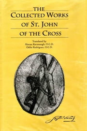 The Collected Works of St. John of the Cross ebook by St. John of the Cross,Kieran Kavanaugh, O.C.D.,Otilio Rodriguez, O.C.D.