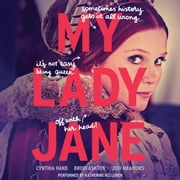 My Lady Jane audiobook by Cynthia Hand, Brodi Ashton, Jodi Meadows