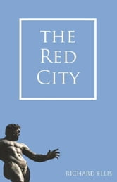 The Red City ebook by Richard Ellis