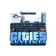 Cities Skylines, Playstation 4, Nintendo Switch, Xbox One, PC, Mods, Cheats, Tips, Buildings, Cities, Beginner, Jokes, Game Guide Unofficial audiobook by Master Gamer