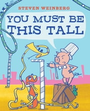 You Must Be This Tall - with audio recording ebook by Steven Weinberg,Steven Weinberg