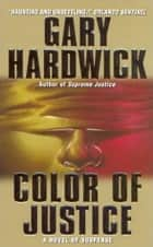 Color of Justice ebook by Gary Hardwick