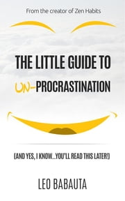 The Little Guide to Un-Procrastination ebook by Leo Babauta