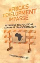 Africa's Development Impasse ebook by Stefan Andreasson