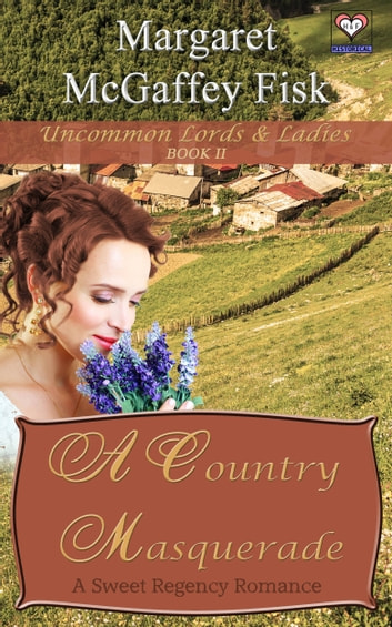 A Country Masquerade - A Sweet Regency Romance ebook by Margaret McGaffey Fisk