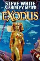 Exodus ebook by Steve White,Shirley Meier
