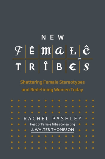 New Female Tribes eBook by Rachel Pashley