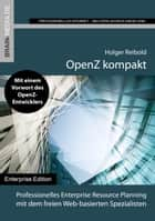 OpenZ kompakt - Professionelles Enterprise Resource Planning mit dem freien Web-basierten Spezialisten ebook by Holger Reibold