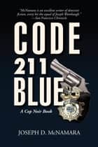 CODE 211 BLUE ebook by Joseph D. McNamara