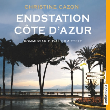 Endstation Côte d'Azur audiobook by Christine Cazon