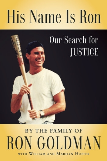 His Name Is Ron - Our Search for Justice ebook by Kim Goldman