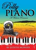 Polly Piano ebook by Judith Mowery