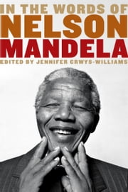 In the Words of Nelson Mandela ebook by Jennifer Crwys-Williams