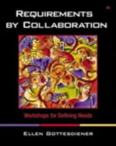 Requirements by Collaboration - Workshops for Defining Needs ebook by Ellen Gottesdiener