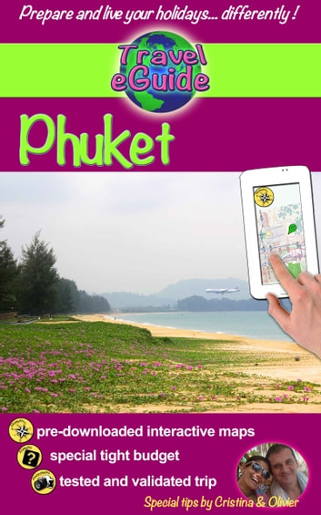 Travel eGuide: Phuket - Discover a pearl of Asia, gorgeous beaches, fine cuisine and beautiful landscapes! ebook by Cristina Rebiere