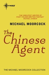 The Chinese Agent ebook by Michael Moorcock