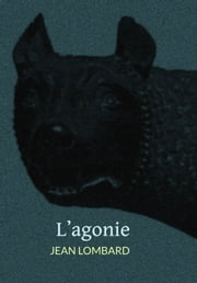 L'agonie ebook by Jean Lombard