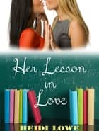 Her Lesson in Love ebook by Heidi Lowe