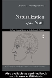 Naturalization of the Soul - Self and Personal Identity in the Eighteenth Century ebook by John Barresi,Raymond Martin