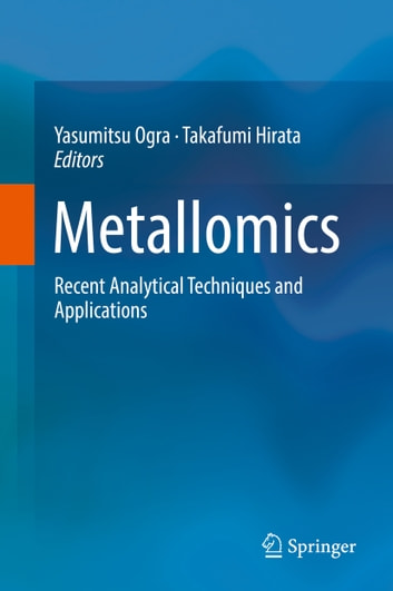 Metallomics - Recent Analytical Techniques and Applications ebook by