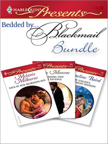 Bedded By Blackmail Bundle - An Anthology eBook by Melanie Milburne,Lucy Monroe,Jacqueline Baird