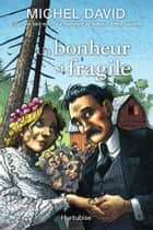 Un bonheur si fragile T1 - L'engagement ebook by Michel David