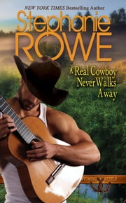 A Real Cowboy Never Walks Away (Wyoming Rebels, #4) ebook by Stephanie Rowe
