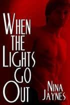 When The Lights Go Out ebook by Nina Jaynes