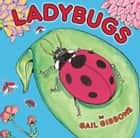 Ladybugs ebook by Gail Gibbons