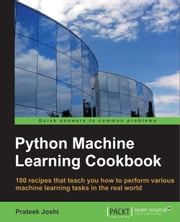 Python Machine Learning Cookbook ebook by Prateek Joshi