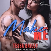 Make Me audiobook by Tessa Bailey
