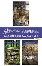 Harlequin Love Inspired Suspense August 2016 - Box Set 1 of 2 - An Anthology eBook by Shirlee McCoy, Sharon Dunn, Lisa Phillips