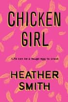 Chicken Girl ebook by Heather T. Smith