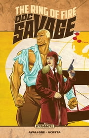 Doc Savage: The Ring Of Fire ebook by David Avallone, Dave Acosta