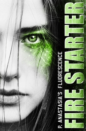 Fluorescence: Fire Starter ebook by P. Anastasia