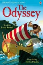 The Odyssey: Usborne Young Reading: Series Three ebook by Louie Stowell, Matteo Pincelli