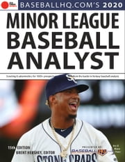 2020 Minor League Baseball Analyst ebook by Rob Gordon, Jeremy Deloney, Brent Hershey