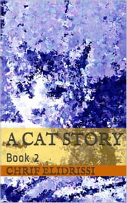 A Cat Story (Book 2) ebook by Chrif Elidrissi