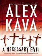 A Necessary Evil ebook by Alex Kava