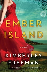 Ember Island - A Novel ebook by Kimberley Freeman