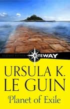 Planet of Exile ebook by Ursula K. Le Guin