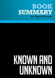 Summary of Known and Unknown: A Memoir - Donald Rumsfeld ebook by Capitol Reader